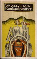 Schukschin, Wassili; Kuckuckstränen und andere Geschichten 1. u. 2. Auflage
