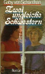 von Schönthan, Gabi: Zwei ungleiche Schwestern