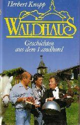 Knopp, Herbert: Waldhaus Geschichten aus  dem Landhotel Lizenzausgabe