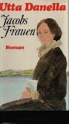 Danella, Utta: Jacobs Frauen Roman Lizenzausgabe
