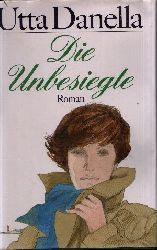 Danella, Utta; Die Unbesiegte Roman Lizenzausgabe