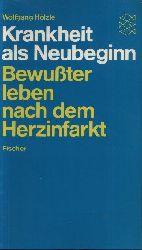 Hölzle, Wolfgang: Krankheit als Neubeginn Bewußter leben nach dem Herzinfarkt 7.- 8.Tausend