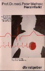 Prof. Dr. med. Mathes, Peter: Herzinfarkt Vorbeugung, Früherkennung, Behandlung, Nachsorge und Rehabilitation ungekürzte Auflage