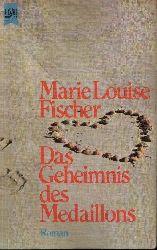 Fischer, Marie Louise: Das Geheimnis des Medaillons Roman 17. Auflage