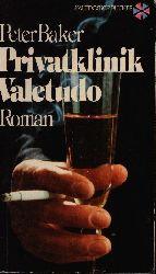 Baker, Peter: Privatklinik Valetudo Roman Ungekürzte Ausgabe