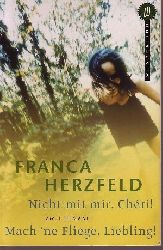 Herzfeld, Franca: Nicht mit mir Cheri! und Mach