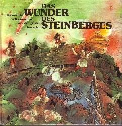 Ueberwolf, Irene:  Das Wunder des Steinberges Ukrainische Volksmärchen aus den grünen Karpaten