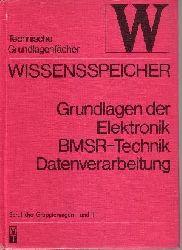 Autorengruppe: Wissensspeicher - Grundlagen der Elektronik, BMSR-Technik, Datenverarbeitung Berufliche Gruppierungen I und III