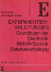 Autorengruppe: Grundlagen der Elektronik, BMSR-Technik, Datenverarbeitung Experimentieranleitungen - Berufliche Gruppierungen I, II und III