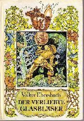 Ebersbach, Volker: Der verliebte Glasbläser