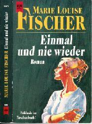 Fischer, Marie Louise; Einmal und nie wieder