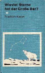 Kaden, Friedrich:  Wieviel Sterne hat der Große Bär ? Wir beobachten den Sternenhimmel