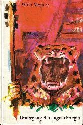 Meinck, Willi; Untergang der Jaguarkrieger 10. Auflage