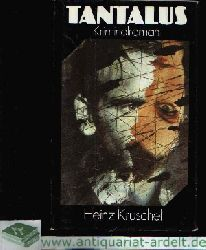 Kruschel, Heinz: Tantalus Kriminalroman 2. Auflage