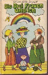 Holtz-Baumert, Gerhard; Die drei Frauen und ich 7. Auflage