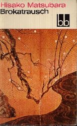 Matsubara, Hisako: Brokatrausch 1. Auflage