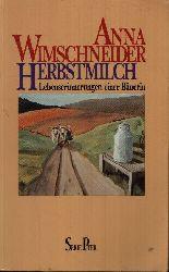 Wimschneider, Anna;  Herbstmilch Lebenserinnerungen einer Bäuerin