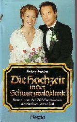 Heim, Peter: Die  Hochzeit in der Schwarzwaldklinik Roman nach der ZDF-Fernsehserie von Herbert Lichtenfeld