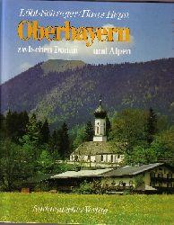 Löbl, Robert, Hans Heyn und Theo Riegler: Oberbayern zwischen Donau und Alpen