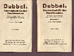 Sass, F. und Ch. Bouche:  Dubbels Taschenbuch für  den Maschinenbau - erster und zweiter Band Das Taschenbuch für die Praxis - Das Lehrbuch für Unterricht und Fortbildung des Maschineningenieurs