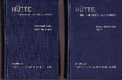 Akademischer Verein Hütte, E.V. in Berlin (Herausgeber);  HÜTTE - Des Ingenieurs  Taschenbuch- 2 Bände: Theoretische Grundlagen + Maschinenbau Teil A
