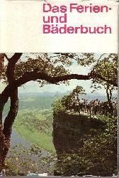 Autorengruppe; Das Ferien- und Bäderbuch 3., veränderte und erheblich erweiterte Auflage, 151.-250. tausend