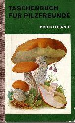 Hennig, Bruno;  Taschenbuch für Pilzfreunde