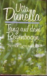 Danella, Utta: Tanz auf dem Regenbogen Einmalige Jubiläumsausgabe