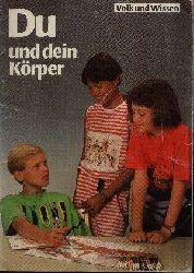 Püschel, Ute: Du und dein Körper 1. Aufl.