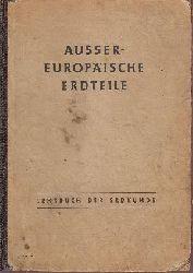 Autorengruppe: Aussereuropäische Erdteile Lehrbuch der Erdkunde für das 7. Schuljahr 2. Auflage