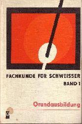 Thieme, Günther;  Fachkunde für Schweißer - Band 1: Grundausbildung im Schweißen des Stahls