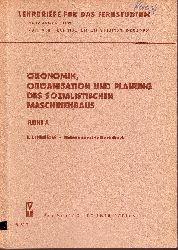 Lange, Herbert und andere:  Ökonomik, Organisation und Planung des sozialistischen Maschinenbaus 7 Lehrbriefe: 1, 3, 5, 6, 7, 8, 9,