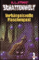 Stine, Robert L.: Schattenwelt - Verhängnisvolle Flaschenpost Teil:   Verhängnisvolle Flaschenpost / aus dem Amerikan. übers. von Barbara Weiner 1. Aufl.
