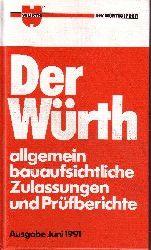 Würth GmbH (Herausgeber):  Der Würth - Allgemein bauaufsichtliche Zulassungen und Prüfberichte
