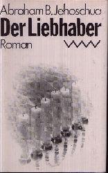 Jehoschua, Abraham B.:  Der Liebhaber