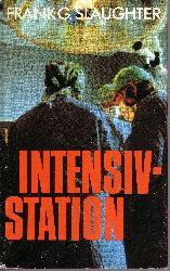 Slaughter, Frank G.:  Intensivstation