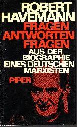 Havemann, Robert und Wolf Biermann: Fragen, Antworten, Fragen Aus der Biographie eines deutschen Marxisten 2. Auflage, 11.-20. tausend