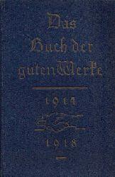 Diebold, Bernhard: Das Buch der guten Werke 1914 - 1918