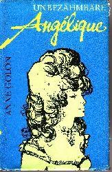 Golon, Anne: Unbezähmbare Angelique