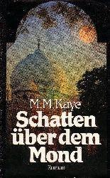 Kaye, Mary M.:  Schatten über dem Mond