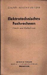 Gruber, Hans und Franz Poschenrieder:  Elektrotechnisches Fachrechnen - Gleich- und Wechselstrom Ein Lehrbuch für den Gebrauch an Fachschulen, in Lehrgemeinschaften und für den Selbstunterricht.