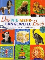 Solga, Kim: Das  Nie-mehr-Langeweile-Buch Basteln, Malen, Modellieren