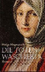 Hegewisch, Helga:  Die Totenwäscherin