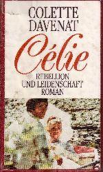 Davenat, Colette:  Celie: Rebellion und Leidenschaft