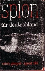 Gimpel Erich: Spion für Deutschland Agent 146