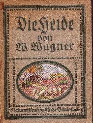 Wagner, W.: Die Heide