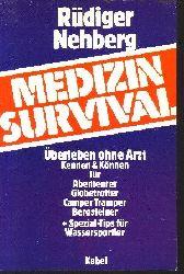 Nehberg, Rüdiger: Medizin-Survival : Überleben ohne Arzt