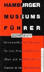 Henkel, Wolfgang und Matthias Landt:  Hamburger Museumsführer Gebrauchsanleitungen für neue Freizeiterlebnisse - Über 120 erlebenswerte Museen in und Hamburg