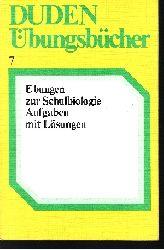 Ahlheim, Karl-Heinz [Bearb.]:  Aufgaben zur Schulbiologie : mit Lösungen Duden-Übungsbücher ; Band 7