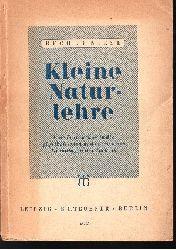 Becher, K. E. und Gerh. Niese: Kleine Naturlehre Eine Einführung in die physikalischen und chemischen Grundlagen der Technik
